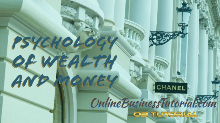 The Psychology Of Wealth And Money